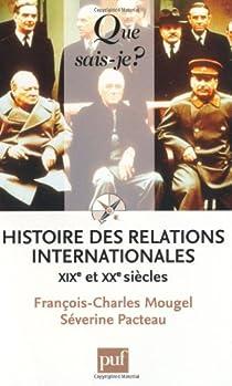 Histoire des relations internationales, 1815-1987 par Mougel