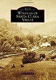 Wineries of Santa Clara Valley (Images of America)