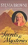 Secrets and Mysteries of the World, Sylvia Browne, 1401900852