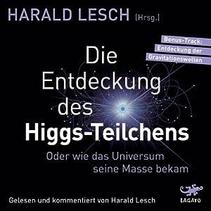 Die Entdeckung des Higgs-Teilchens Hörbuch