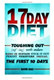 17 Day Diet Toughing Out the First 10 Days, David Bale, 1497569354