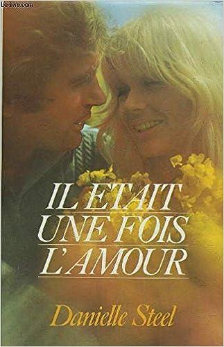 Il Etait Une Fois L Amour Steel Danielle 9782724227086