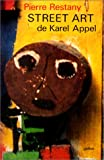 Street art: Le second souffle de Karel Appel (Ecritures/figures) (French Edition)