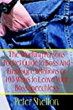 The Working Persons Pocket Guide to Boss and Employee Relations Or, Peter Shelton, 141075944X
