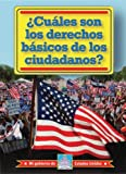 Cuales son los derechos basicos de los ciudadanos?/ What Are Citizens' Basic Rights? (Mi Gobierno De Estados Unidos / My American Government) (Spanish Edition)