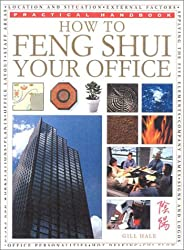 How To Feng Shui Your Office (Practical Handbook)