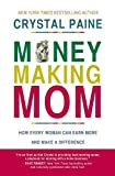 img - for Money-Making Mom: How Every Woman Can Earn More and Make a Difference book / textbook / text book