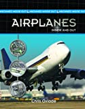Airplanes Inside and Out, Chris Oxlade, 1435828631