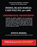 Hodel-Black Dahlia Case File No. 30-1268: Official 1950 Law Enforcement Transcripts  of Stake-Out and Electronic Recordings of Black Dahlia Murder Confession made by Dr. George Hill Hodel