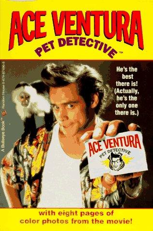 ACE VENTURA: PET DETECTIVE (Ace Ventura Movie Novelizations)