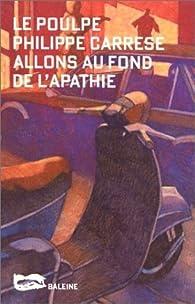 Allons au fond de l'apathie par Philippe Carrese