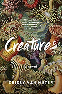 Book Cover: Creatures: A Novel