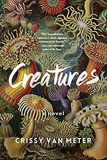 Book Cover: Creatures: A Novel