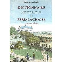 Dictionnaire historique du pere lachaise xviiie - xixe siècles
