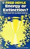 Energy or Extinction?, Fred Hoyle, 0435544314