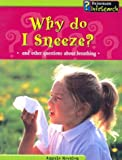 Why Do I Sneeze?, Angela Royston, 1403404607
