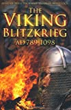 The Viking Blitzkrieg, 789-1098 AD, Martyn Whittock and Hannah Whittock, 0752467999