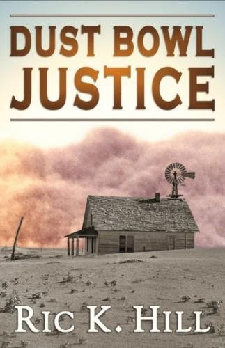 Print - Dust Bowl Justice by Ric K. Hill