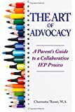 The Art of Advocacy: A Parent's Guide to a Collaborative IEP Process