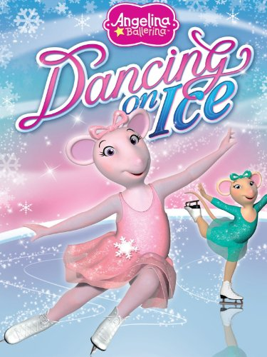 Angelina Ballerina: Dancing On Ice (Dance Ice Skating)