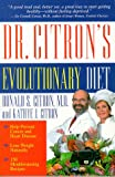 Dr. Citron's Evolutionary Diet, Ronald S. Citron and Kathye J. Citron, 1561705225