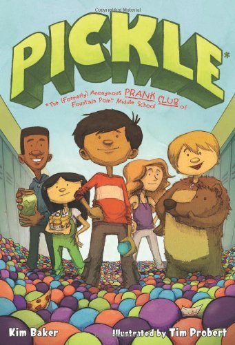 Pickle: The (Formerly) Anonymous Prank Club of Fountain Point Middle School by Kim Baker (2012-09-04) (Pickle Prank compare prices)