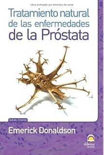 TRATAMIENTO NATURAL DE LAS ENFERMEDADES DE LA PRÓSTATA (Spanish Edition)