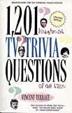 1,201 Toughest TV Trivia Questions of All Time, Vincent Terrace, 0806518863