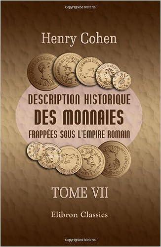 Lire Description historique des monnaies frappées sous l'Empire Romain: Tome 7 pdf, epub ebook