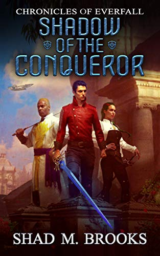 Shadow of the Conqueror (Chronicles of Everfall Book 1)