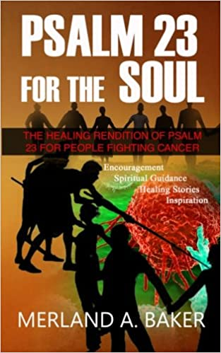 Psalm 23 For The Soul: The Healing Rendition Of Psalm 23 For