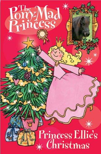 Download Princess Ellie's Christmas (Pony-mad Princess) PDF
