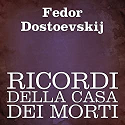 Ricordi della casa dei morti [Memoirs from the House of the Dead]