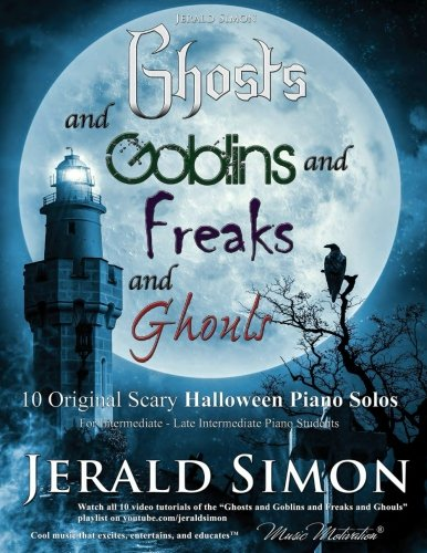 Ghosts and Goblins and Freaks and (Scary Piano Music For Halloween)