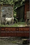This Corner of Canaan: Curriculum Studies of Place and the Reconstruction of the South (Complicated Conversation)