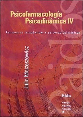 Psicofarmacologia Psicodinamica IV (Spanish Edition)