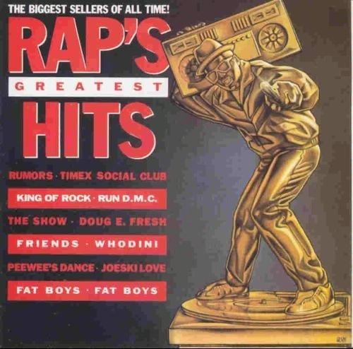 Rap's Greatest Hits (Best Old School Artists)