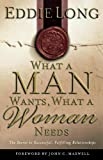What a Man Wants, What a Woman Needs, Eddie L. Long, 0785265724