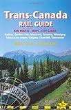 Trans-Canada Rail Guide, Melissa Graham, 1905864337
