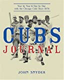 Cubs Journal, John Snyder, 1578601924