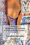 Ashura - Misrepresentations andDistortions part 1 by Ayatullah Murtadha Mutahhari (2014-09-25)