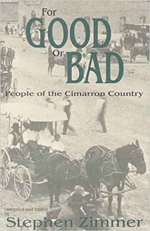 For Good or Bad: People of the Cimarron Country