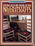 McCall's Big Book of Country Needlecrafts, McCall's Magazine Editors, 0801973643