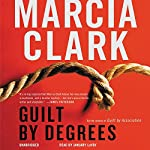 Guilt by Degrees | Marcia Clark