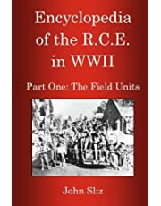 Encyclopedia Of The R.C.E. In WWII: Part One: The Field Units
