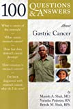 100 Questions and Answers about Gastric Cancer, Manish A. Shah and Natasha A. Pinheiro, 076375367X
