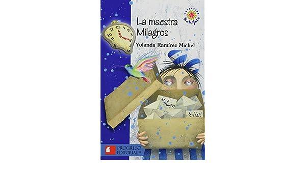 LA MAESTRA MILAGROS: YOLANDA RAMIREZ MICHEL: 9786074562965: Amazon.com: Books