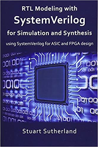 RTL Modeling with SystemVerilog for Simulation and Synthesis