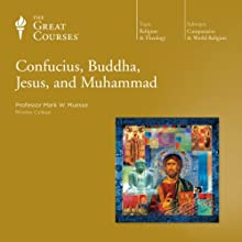Confucius, Buddha, Jesus, and Muhammad Lecture by  The Great Courses Narrated by Professor Mark W. Muesse