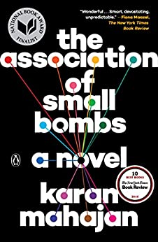 The Association of Small Bombs: A Novel by [Mahajan, Karan]